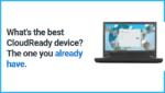 スペックが低い、容量が少なくて使えない!そんなノートパソコンは【CloudReady】で復活させよう!